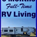 6 months full-time RV living