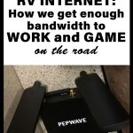 RV Internet: How we manage internet in our RV and get enough bandwidth to work and game on the road